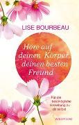 Cover-Bild zu Höre auf deinen Körper, deinen besten Freund von Bourbeau, Lise