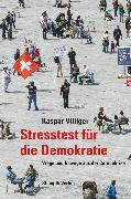 Cover-Bild zu Villiger, Kaspar: Stresstest für die Demokratie (eBook)