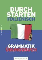 Cover-Bild zu Durchstarten Italienisch. Alle Lernjahre. Grammatik. Übungsbuch