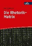 Cover-Bild zu Die Rhetorik-Matrix (eBook) von Nagler, Georg