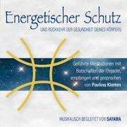 Cover-Bild zu Energetischer Schutz und Rückkehr der Gesundheit deines Körpers von Klemm, Pavlina