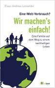 Cover-Bild zu Eine-Welt-Verbrauch? Wir machen's einfach! (eBook) von Lessander, Claus-Andreas