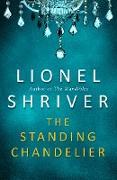 Cover-Bild zu Shriver, Lionel: Standing Chandelier: A Novella (eBook)