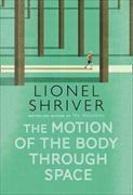 Cover-Bild zu Shriver, Lionel: The Motion of the Body Through Space