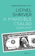 Cover-Bild zu Shriver, Lionel: A Mandible család 2029-2047 (eBook)