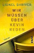 Cover-Bild zu Shriver, Lionel: Wir müssen über Kevin reden (eBook)