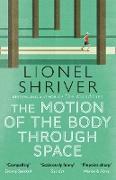 Cover-Bild zu Shriver, Lionel: Motion of the Body Through Space (eBook)