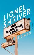 Cover-Bild zu Shriver, Lionel: Eine amerikanische Familie (eBook)