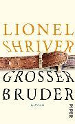 Cover-Bild zu Shriver, Lionel: Großer Bruder (eBook)