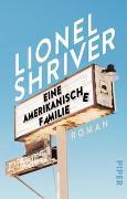 Cover-Bild zu Shriver, Lionel: Eine amerikanische Familie
