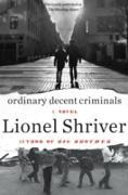 Cover-Bild zu Shriver, Lionel: Ordinary Decent Criminals (eBook)