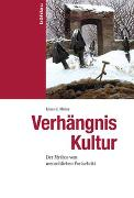 Cover-Bild zu Müller, Klaus E.: Verhängnis Kultur