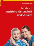Cover-Bild zu Lehrbuch Assistenz Gesundheit und Soziales von Blunier, Elisabeth