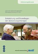 Cover-Bild zu Entstehung und Grundlagen der Aktivierungstherapie von Zentrum für medizinische Bildung