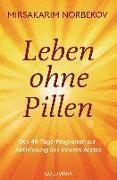 Cover-Bild zu Leben ohne Pillen von Norbekov, Mirsakarim