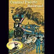 Cover-Bild zu Stephan, Kurt: Abenteurer unserer Zeit, 2: Central Pacific Railroad (Audio Download)