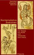 Cover-Bild zu Schmitt, Veronika Elisabeth: Kontemplative Exerzitien mit Teresa von Avila und Johannes vom Kreuz
