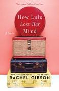 Cover-Bild zu How Lulu Lost Her Mind (eBook) von Gibson, Rachel