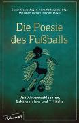 Cover-Bild zu Krankenhagen, Stefan (Hrsg.): Die Poesie des Fußballs