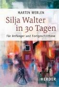 Cover-Bild zu Silja Walter in 30 Tagen von Werlen, Martin