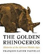 Cover-Bild zu Fauvelle, François-Xavier: The Golden Rhinoceros