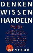 Cover-Bild zu Denken Wissen Handeln Politik (eBook) von Ypsilanti, Andrea (Text von)