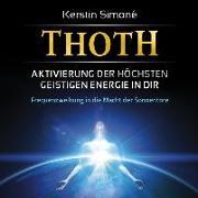 Cover-Bild zu Simoné, Kerstin: Thoth: Aktivierung der höchsten geistigen Energie in dir