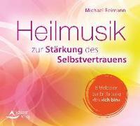 Cover-Bild zu Reimann, Michael: CD Heilmusik zur Stärkung des Selbstvertrauens