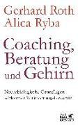 Cover-Bild zu Roth, Gerhard: Coaching, Beratung und Gehirn