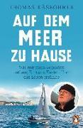 Cover-Bild zu Käsbohrer, Thomas: Auf dem Meer zu Hause