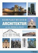 Cover-Bild zu Kompaktwissen Architektur von der Antike bis Heute von Gympel, Jan