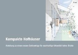 Cover-Bild zu Kompakte Hofhäuser von Cremers, Jan (Hrsg.)