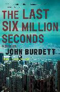 Cover-Bild zu Burdett, John: The Last Six Million Seconds