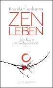 Cover-Bild zu Shoshanna, Brenda: Zen leben