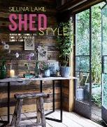 Cover-Bild zu Lake, Selina: Shed Style (eBook)