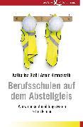 Cover-Bild zu Berufsschulen auf dem Abstellgleis (eBook) von Himmelrath, Armin