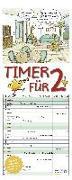 Cover-Bild zu Mayr, Johann (Illustr.): Timer für 2 2022