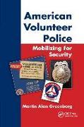 Cover-Bild zu Greenberg, Martin Alan: American Volunteer Police: Mobilizing for Security