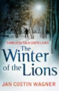 Cover-Bild zu Wagner, Jan Costin: The Winter of the Lions (eBook)