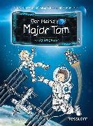 Cover-Bild zu Schilling, Peter: Der kleine Major Tom, Band 1: Völlig losgelöst (eBook)