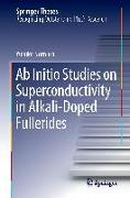 Cover-Bild zu Nomura, Yusuke: Ab Initio Studies on Superconductivity in Alkali-Doped Fullerides