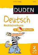 Cover-Bild zu Deutsch in 15 Minuten - Rechtschreibung 3. Klasse (eBook) von Dudenredaktion, Dirk