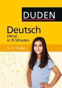 Cover-Bild zu Deutsch in 15 Minuten - Diktat 5.-7. Klasse von Dudenredaktion