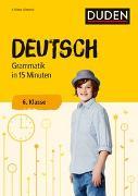 Cover-Bild zu Deutsch in 15 Minuten - Grammatik 6. Klasse