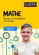 Cover-Bild zu Mathe in 15 Minuten - Rechnen und Sachaufgaben 5. Klasse