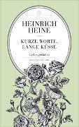 Cover-Bild zu Heine, Heinrich: Kurze Worte, lange Küsse