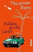 Cover-Bild zu Fallers große Liebe von Bayer, Thommie