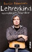 Cover-Bild zu Lehrerkind (eBook) von Bielendorfer, Bastian