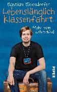 Cover-Bild zu Lebenslänglich Klassenfahrt (eBook) von Bielendorfer, Bastian