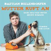 Cover-Bild zu Mutter ruft an von Bielendorfer, Bastian